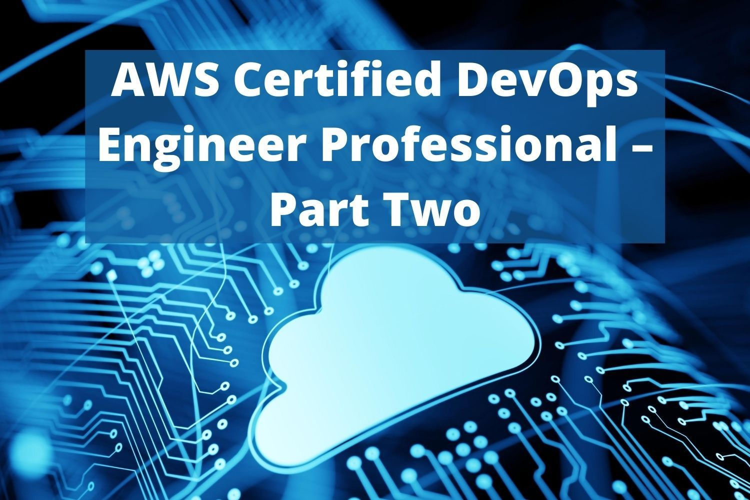 This is the second in a series of four courses that will prepare you for the Amazon Web Services Certified Development and Operations Engineer Certification