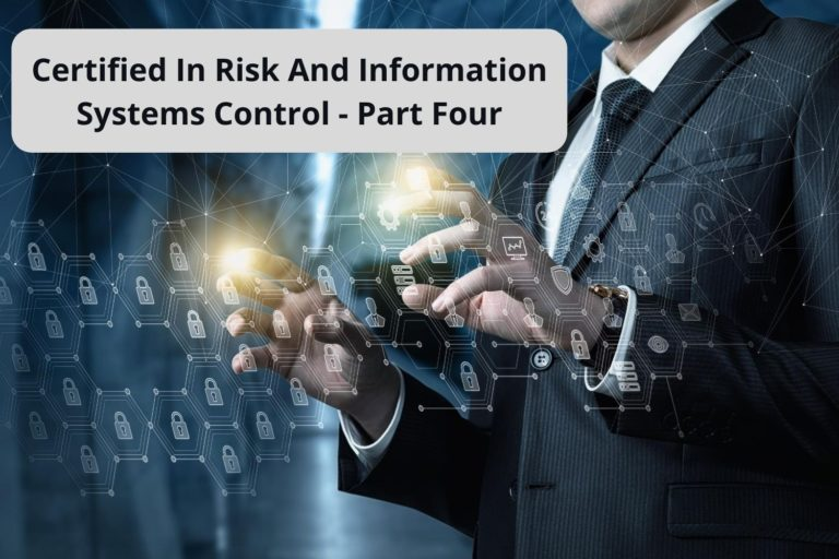Be one step closer to being prepared for the Information Systems Audit and Control Association Certified in Risk and Information Systems Control certification examination