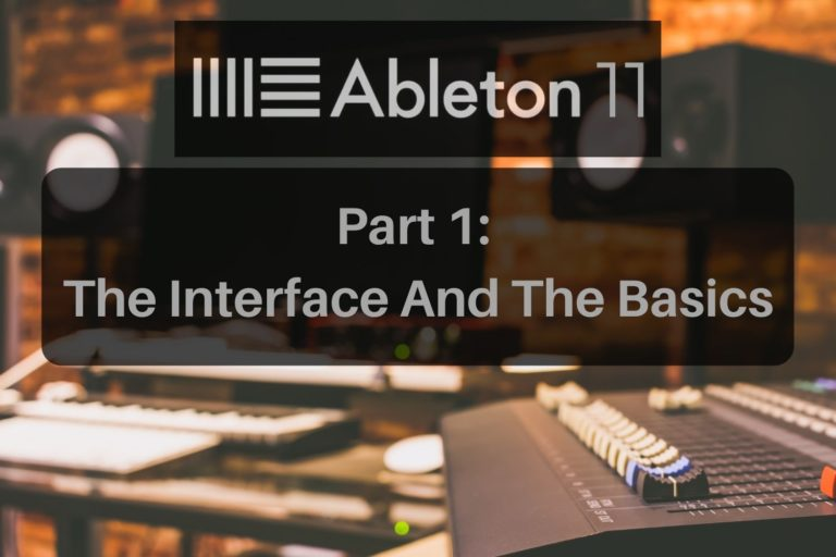 Learn Ableton Live 11 interface and basics